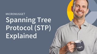 microNugget: Spanning Tree Protocol Explained  CBT Nuggets