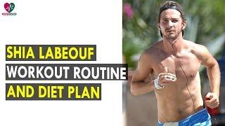 Shia LaBeouf Workout Routine & Diet Plan || Health Sutra - Best Health Tips