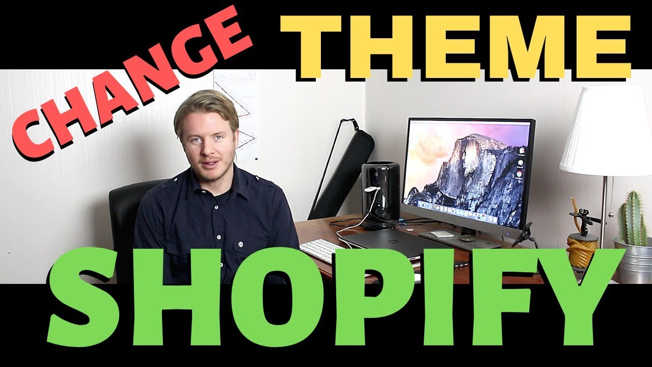How to Change Shopify Theme 2019