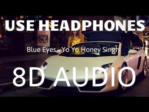 Blue Eyes   8D AUDIO   Yo Yo Honey Singh   Bass Boosted   8d Punjabi Songs