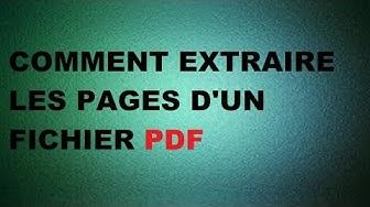 TUTO Comment extraire les pages d'un fichier PDF