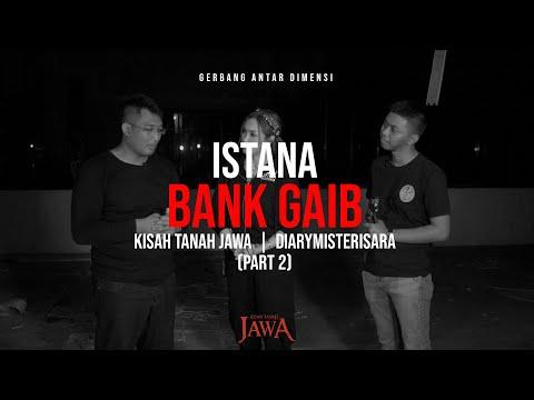 Istana Bank Gaib (Kisah Tanah Jawa x Diarymisterisara Part 2)