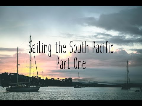 Sailing the South Pacific (Part One)