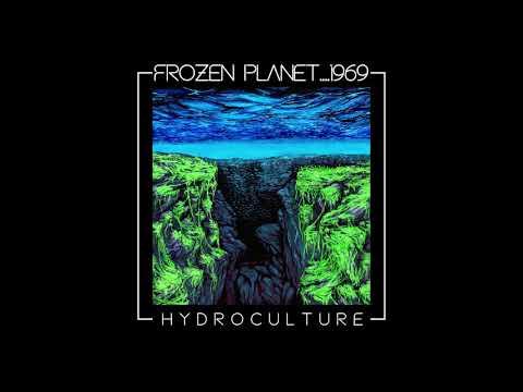 Frozen Planet....1969 - Hydroculture (2020) Full Album