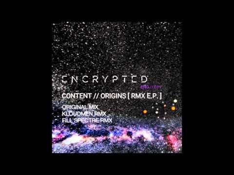 Content - Origins / Kloudmen Remix / Fill Spectre Remix (ENC011)