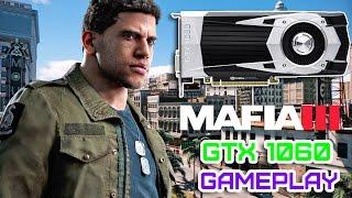Mafia III GTX 1060 Gameplay (FPS Test)