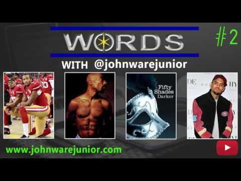 Words with John Ware Junior Episode 2 | Protesting, Tupac, Fifty Shades (Audio)