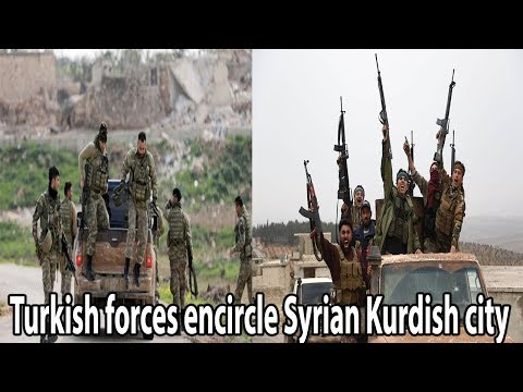 Turkish forces encircle Syrian Kurdish city || World News Radio