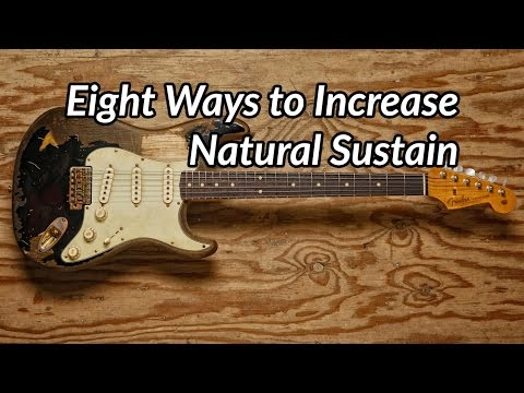 Eight Ways to Increase Natural Sustain