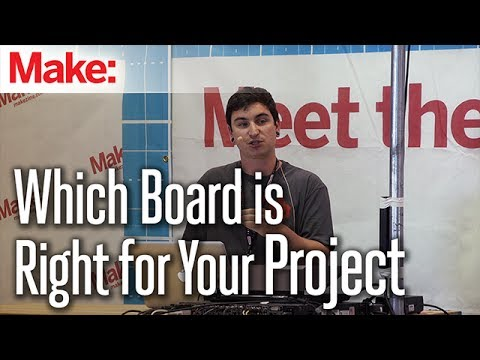 Which Board is Right for Your Project - Nick Raymond