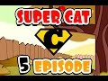 SUPER CAT - Episode 5 - [Milway Studios] - Funny Cartoon Video for Kids