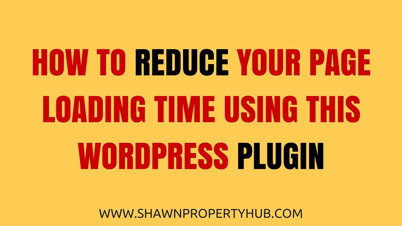 How to REDUCE your page loading time using this wordpress pl