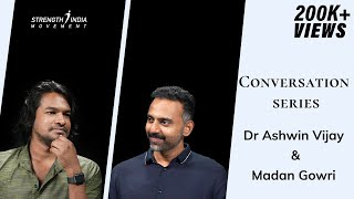 Conversation series (Episode - 3) | Dr Ashwin Vijay & Madan Gowri (Youtuber) | Full video