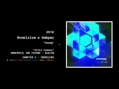 18. MYTK - Avwelzism a Uwbpmz | Still Echoes - UNDERVEIL THE FUTURE