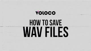 How to save WAV files in Voloco