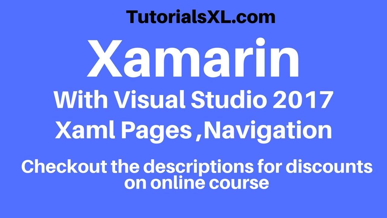 Xamarin Forms Tutorial - XAML Pages Basics, Navigation