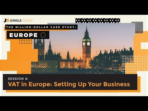 Million Dollar Case Study: Europe – Session #6, Amazon VAT in Europe