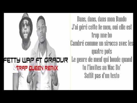Gradur ft Fetty Wap (Trap Queen Remix)-Lyrics