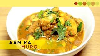 Aam Ka Murg | Chicken With Mango | Hyderabadi Style | Chef Atul Kochhar