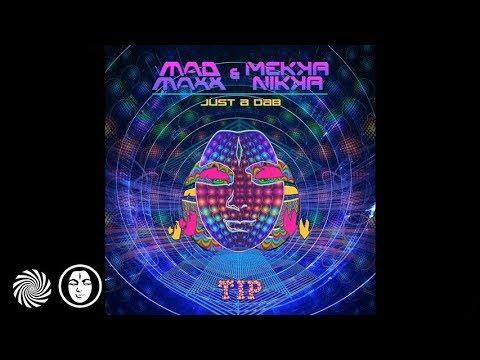 Mad Maxx & Mekkanikka - Just A Dab