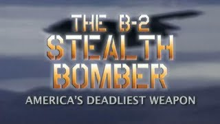 B-2 Stealth Bomber DVD Trailer: America's Deadliest Weapon