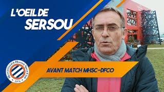 VIDEO: MHSC-DFCO : L'avant-match avec Sersou !