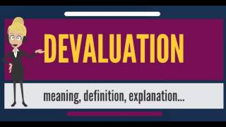 What is DEVALUATION? What does DEVALUATION mean? DEVALUATION meaning, definition & explanation