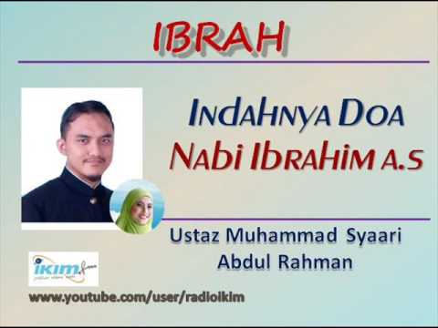 Ustaz Muhammad Syaari Abdul Rahman - Indahnya Doa Nabi Ibrahim a.s
