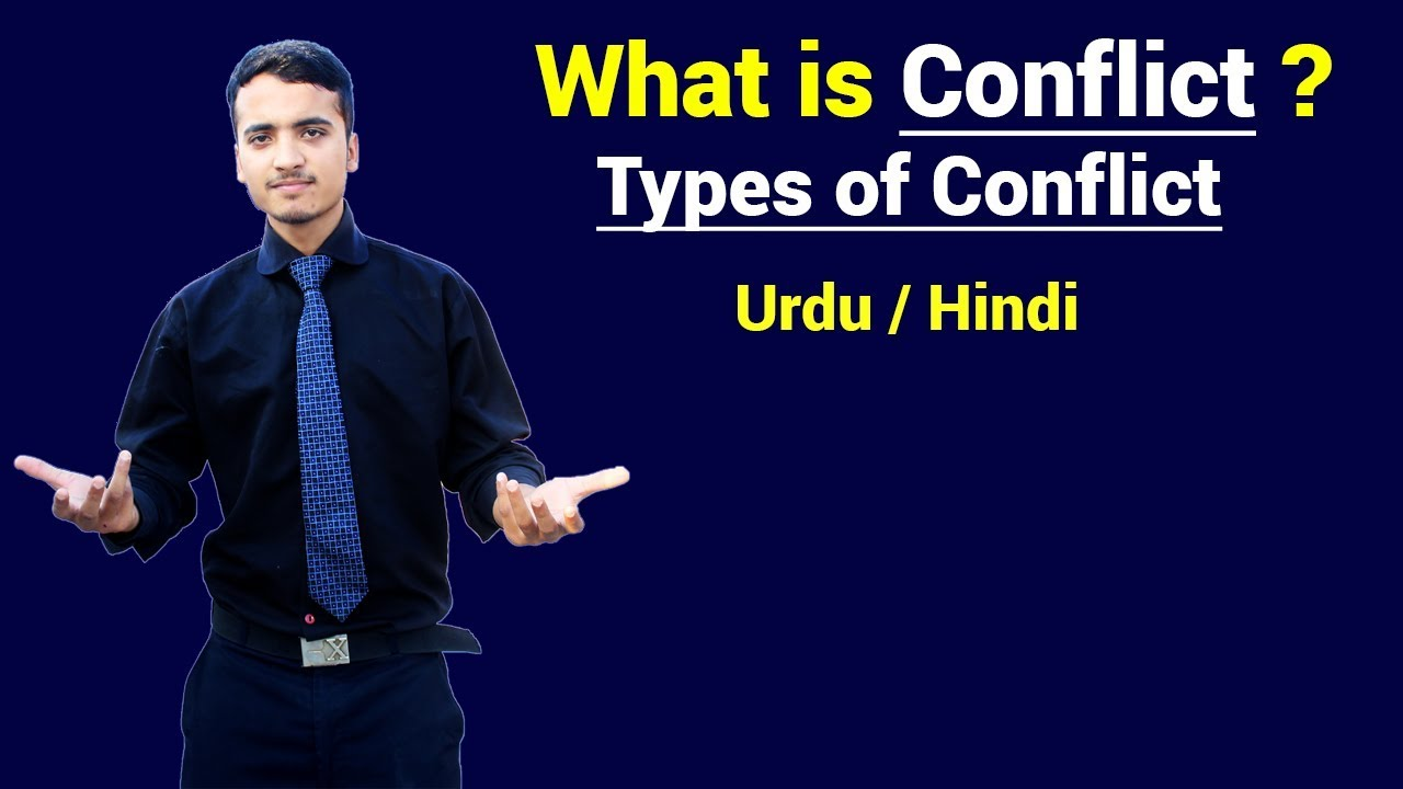 Download What is Conflict & Types of Conflict ? Urdu / Hindi