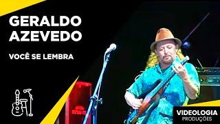 Geraldo Azevedo - Você se lembra (Ao Vivo)
