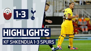 HIGHLIGHTS | KF SHKËNDIJA 1-3 SPURS | Uefa Europa League Third Qualifying Round | Lamela, Son, Kane
