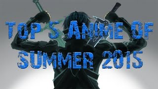Top 5 Anime Of Summer 2015