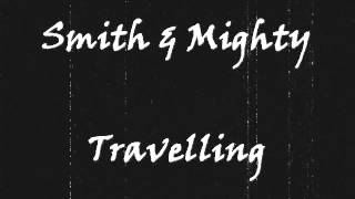 Smith & Mighty - Travelling