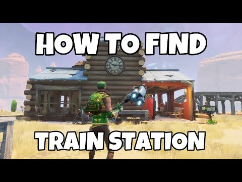 EXPLORE TRAIN STATIONS IN FORTNITE SAVE THE WORLD