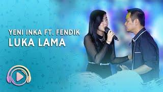 Yeni Inka ft. Fendik ADELLA - Luka Lama