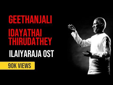 Ilaiyaraja Original Sound Track (BGM) - Geethanjali / Idayathai Thirudathey - Audio Juke Box
