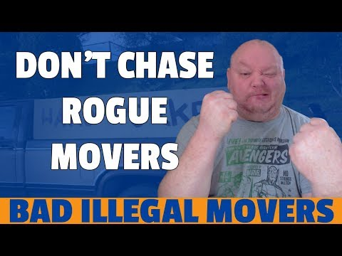 Rogue Moving Company: How To Deal With Bad, Rogue And Illegal Moving Companies