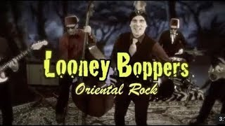 Looney Boppers  -  Oriental Rock