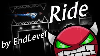 Ride by EndLevel | Geometry Dash 2.1 [Demon] [60Hz]