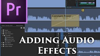 Episode 18 - Adding and Manipulating Audio Effects - Tutorial for Adobe Premiere Pro CC 2015