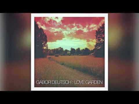 Gabor Deutsch : Love Garden (official audio)