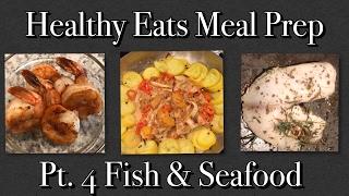 Healthy Eats Meal Prep   Fish & Seafood