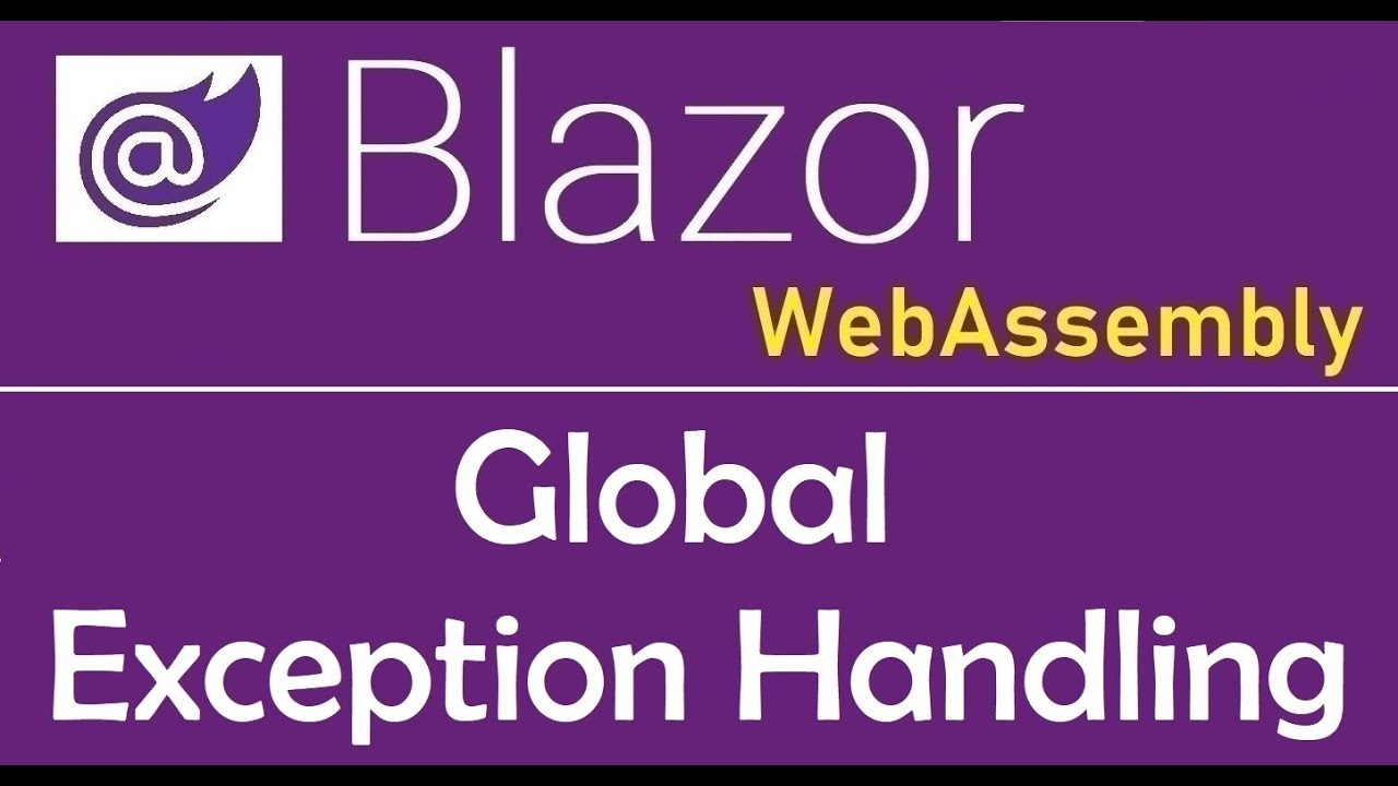Blazor WebAssembly: Global Exception Handling using CascadingValue - EP28