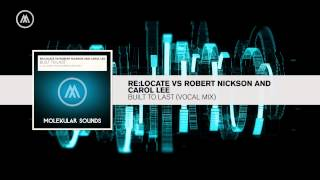 Re:Locate vs Robert Nickson and Carol lee - Built To Last +LYRICS (Molekular / RNM)