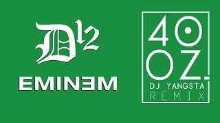 #D12 | #Eminem - 40 Oz. (DJ Yangsta Remix)