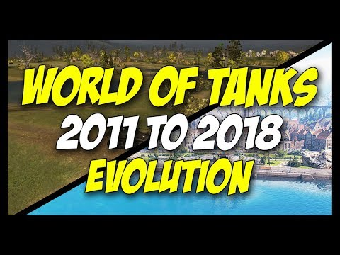 ► World of Tanks 2011 to 2018 Evolution - Graphics, Sounds, Effects, Gameplay Changes