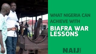 What Nigeria can achieve with Biafra war lessons