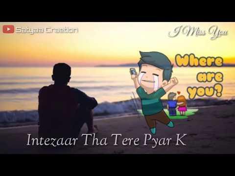 Intezaar Tha Tere Pyar Ka - Sad Song Whatsapp Status Video