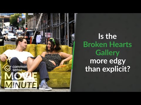 Is the Broken Hearts Gallery more edgy than explicit? | Common Sense Movie Minute