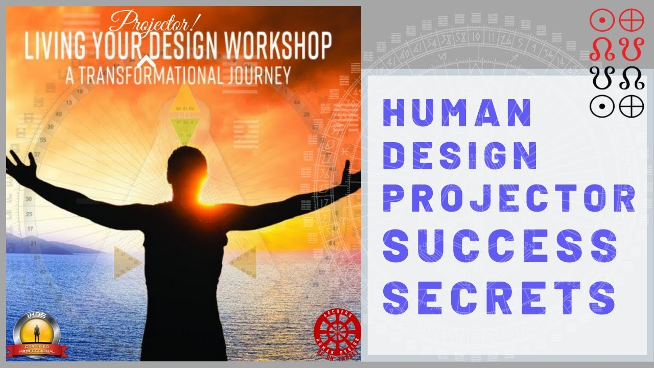 Human Design Projector Success Secrets Type Interaction